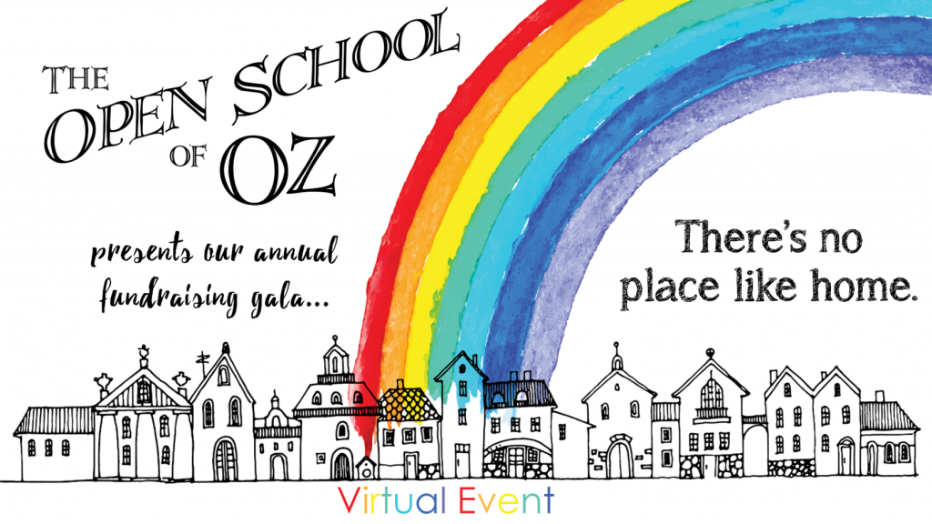 The Open School of Oz presents our annual fundraising gala: There's no place like home. This is a virtual event.