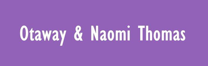 Otaway & Naomi Thomas